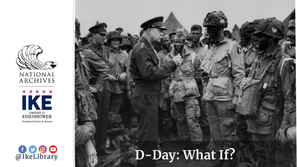 Eisenhower Presidential Library: D-Day: What If?