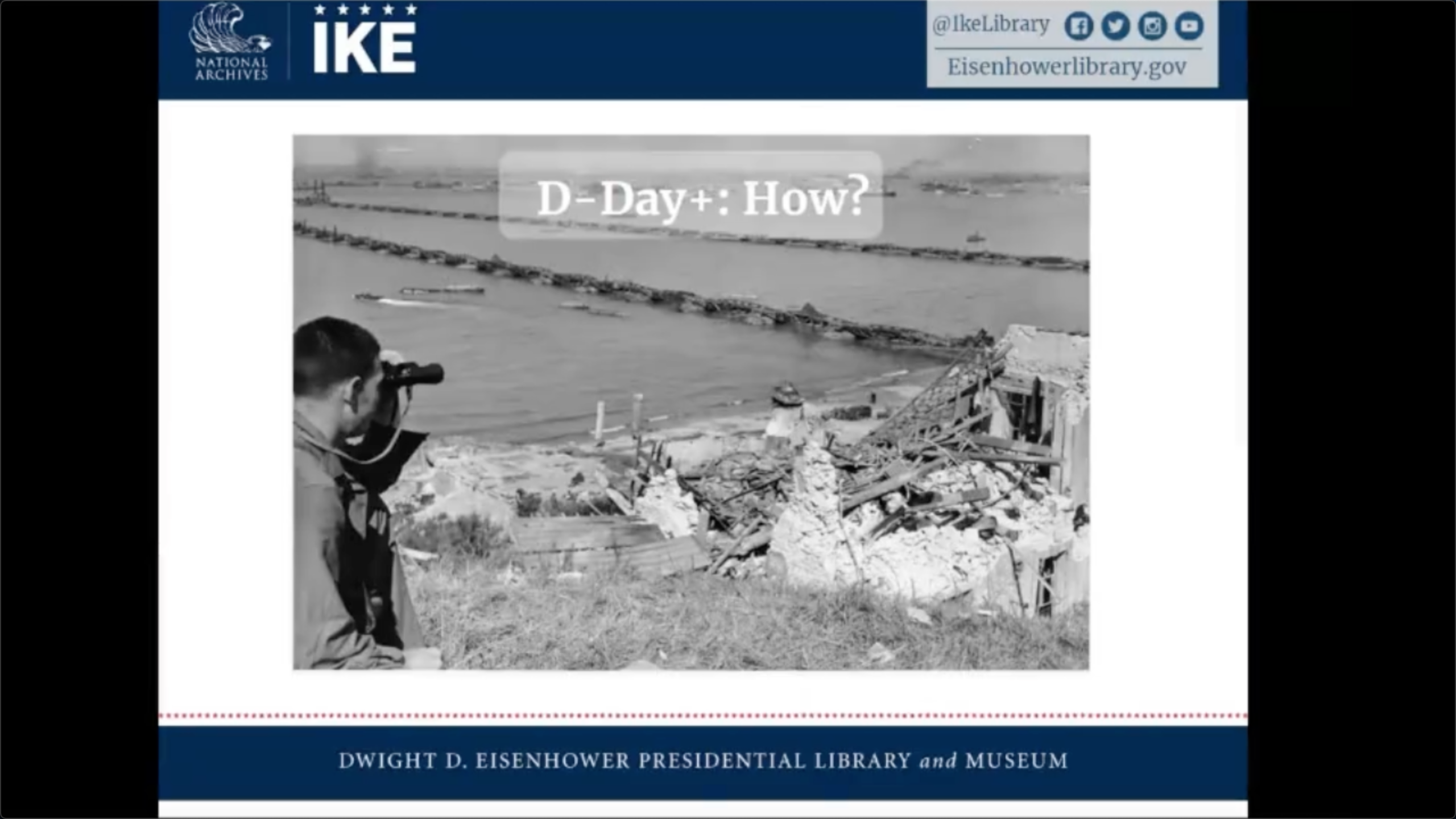 Eisenhower Presidential Library and Museum: D-Day+: How?